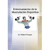 Entrenamiento de la musculación deportiva - Mariano Procopio